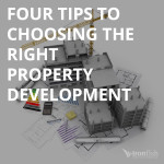 Four Tips To Choosing The Right Property Development
