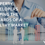 Property Developers Reaping The Rewards Of A Healthy Market
