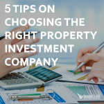 5 Tips On Choosing The Right Property Investment Company
