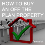 How To Buy An Off The Plan Property
