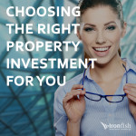 Choosing The Right Property Investment For You