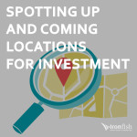 Spotting Up And Coming Locations For Investment