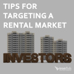 Tips For Targeting A Rental Market