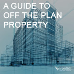 A Guide To Off The Plan Property