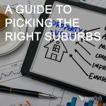 A Guide To Picking The Right Suburbs