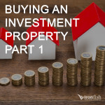 Buying An Investment Property Part 1