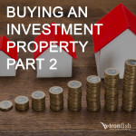 Buying An Investment Property Part 2