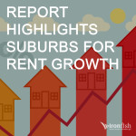 Report Highlights Suburbs For Rent Growth