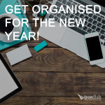 Get Organised For the New Financial Year!