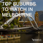 Top Suburbs To Watch In Melbourne
