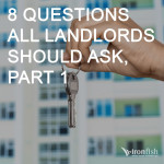 8 Questions All Landlords Should Ask, Part 1