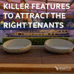 Killer Features To Attract The Right Tenants