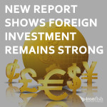 New Report Shows Foreign Investment Remains Strong