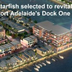 [Adelaide] Starfish Selected to Revitalise Dock One