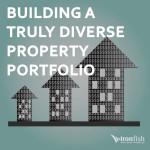 Building A Truly Diverse Property Portfolio
